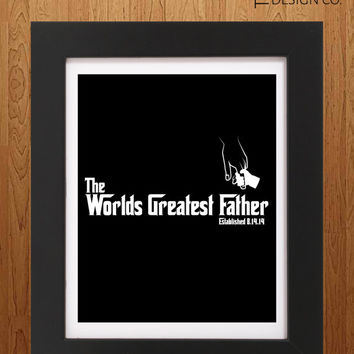 "Dad Gift - Fathers Day Gift - Poster - Godfather Gift - ""Worlds Greatest Father"""