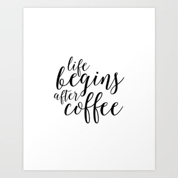 PRINTABLE Art, Life Begins After Coffee,But First coffee,Kitchen Decor,Quote prints,Typography Art Art Print by Printable Aleks