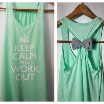 Keep Calm and Work Out / Bow Tank Top / Workout Tank Top / Gym Tank