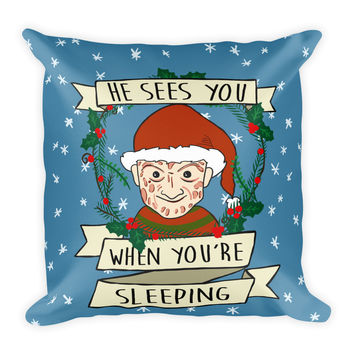 He Sees You When You're Sleeping Freddy Krueger Inspired Pillow