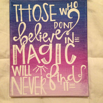 "Canvas quote ""those who don't believe in magic will never find it"" 8x10 hand painted"