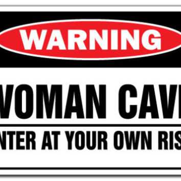 WOMAN CAVE ENTER AT YOUR OWN RISK Warning Sign mothers days gift mom room funny