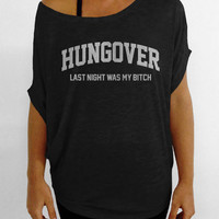 Hungover - Last Night Was My B*tch - Black Off the Shoulder Slouchy Tee