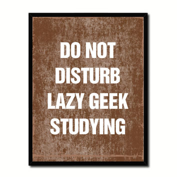 Do Not Disturb Lazy Geek Studying Funny Typo Sign 17015 Picture Frame Gifts Home Decor Wall Art Canvas Print