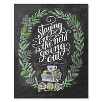 Staying In is the New Going Out - Print & Canvas