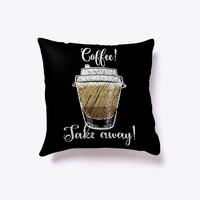 Coffee! Take Away! Decorative Pillow