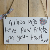 Hanging Wooden Saying Sign 'Guinea pigs leave paw prints on your heart'