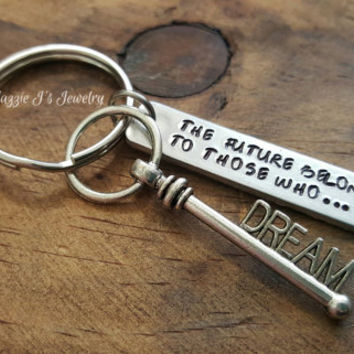 Handstamped Keychain, The Future Belongs To Those Who Dream, Personalized Keychain with Dream Key Charm, Inspirational-Motivational Keychain