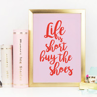 Funny Print,  Life is Short Buy the Shoes, Inspirational Poster, Wall Art, Positive Quotes, Positive Posters, Typographic Poster, Red Print