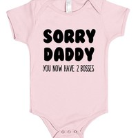 SORRY DADDY YOU NOW HAVE 2 BOSSES   Baby One Piece   SKREENED