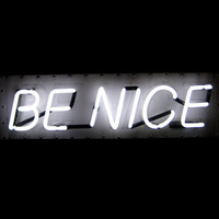 Neon Sign - BE NICE - White and White w/ Black Lettering