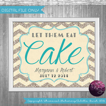 "Cake Table Sign for Wedding ""Let Them Eat Cake""  (Printable File Only) Art Deco 20's Elegant Fun Glitter Chevron Favor Treat Table Sign"