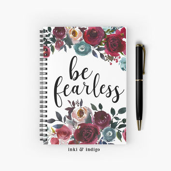 Be Fearless - Spiral Notebook With Lined Paper, A5 Writing Journal, Diary, Floral Quote Notebook, Inspirational Quote