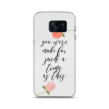 Perhaps You Were Made for Such a Time as This Samsung Phone Case
