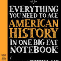 Everything You Need to Ace American History in One Big Fat Notebook: The Complete Middle School Study Guide by Lily Rothman, Paperback | Barnes & Noble®