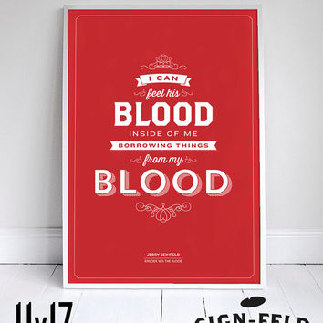 "I can feel his blood inside of me - Seinfeld Poster - Typography - 11x17"" - Wall Art"