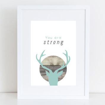 My Deer - You are Strong, Printable art , Instant download