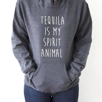 Tequila is my spirit animal Hoodies with funny quotes sarcastic humor sweatshirt blogs blogger party time hangover  party