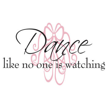 Dance Like No One Is Watching - Ballet Slipper Vinyl Wall Decal Quote Lettering - Girl Baby Nursery Toddler Teen Wall Art 22H x 36W GQ004