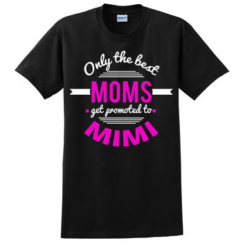 Only the best moms get promoted to mimi t shirt mother's day announcement family grandparents to be gift ideas for her