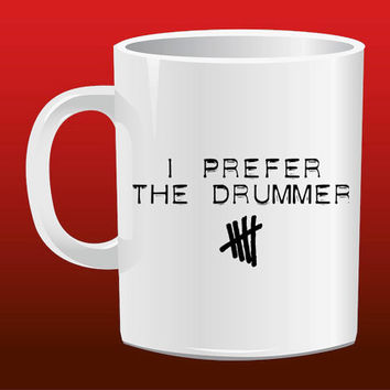 I Prefer The Drummer 5SOS for Mug Design
