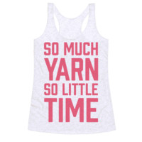 SO MUCH YARN SO LITTLE TIME