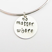 no matter where bracelet, hand stamped bracelet, best friend gift, sister birthday, mom daughter, sisters long distance, adjustable bracelet