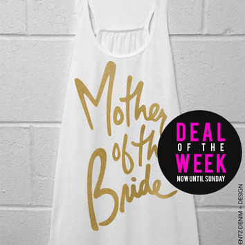 Mother of the Bride - Script - White with Gold Flowy Racerback Tank Top