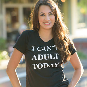 I CAN'T ADULT TODAY GRAPHIC TEE- BLACK