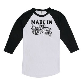 25th Birthday Ideas For Her 25th Birthday T Shirt For Him 3/4 Sleeve Made In 1991 Aged Perfectly American Apparel Unisex Raglan Tee DAT-122