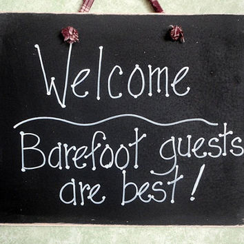 Welcome sign hand painted wood, Barefoot guests are best