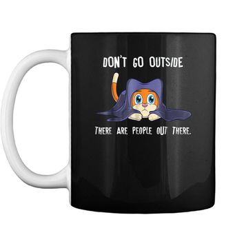 Funny Cat  Don't Go Outside There Are People Out There Mug