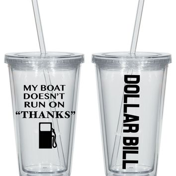 "My Boat Doesn't Run on ""Thanks"" Personalized Acrylic Tumbler - Perfect Gift - Free Shipping"
