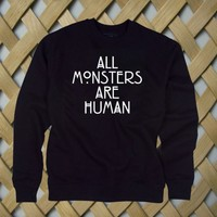 All Monsters Are Human Sweatshirt - crafterbay.com