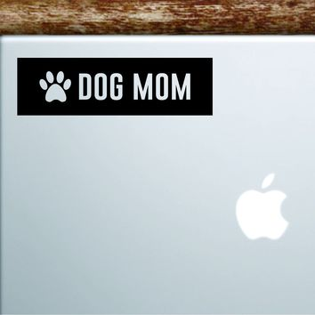 Dog Mom Paw Print Rectangle Laptop Apple Macbook Quote Wall Decal Sticker Art Vinyl Inspirational Motivational Adopt Foster Puppy Animals Cute