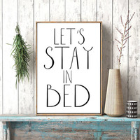 Instant download, Let's stay in bed Typography Art Print Black and White Bedroom Print Decor Apartment DecorScandinavian Poster Modren Art