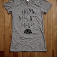 Karma doesn't forget Women Tee shirt loose neck Bella