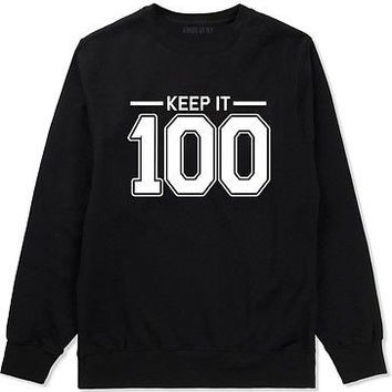Kings of NY Keep It 100 Crewneck Sweatshirt Swag Dope Boy Hundred One The Fresh