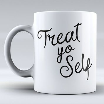 Funny Mug     Treat Yo Self - Ron Swanson Quotes From Parks & Recreation Funny Coffee Mug White Mug   White Porcelain Mug  Coffe