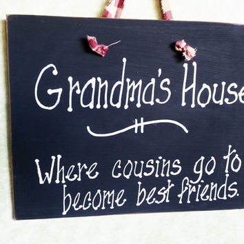 Grandmas house sign grand kids cousins best friends mothers day