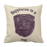 Happiness is a Pug Throw Pillow