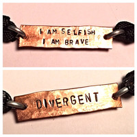 I am selfish i am brave/Divergent two sided copper adjustable cord bracelet