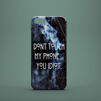 DON'T TOUCH MY PHONE Custom Case for iPhone 6 6 Plus iPhone 5 5s 5c GalaxyS 3 4 & 5 6 and Note 3 4 5