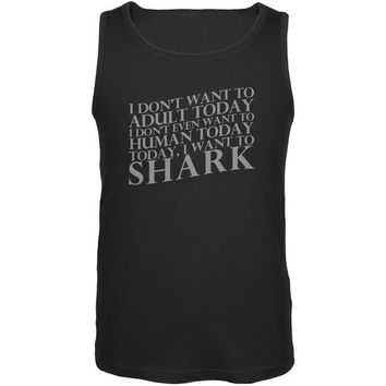 LMFCY8 Don't Adult Today Just Shark Black Adult Tank Top