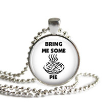 Dean Winchester Quote Bring Me Some Pie Necklace Handmade Supernatural Jewelry