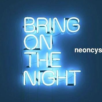 "BRING ON THE NIGHT Neon Light Sign Beer Bar Wall Lamp Art Free Shipping 14""X10"""