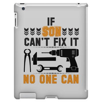 IF SON CAN'T FIX IT THAN NO ONE CAN FIX IT iPad 3/4 Case
