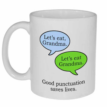 Good Punctuation Saves Lives - Coffee or Tea Mug