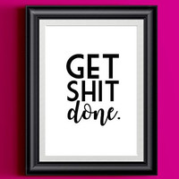 Get Shit Done Poster | Wall Decor Modern Black White Motivational Typography