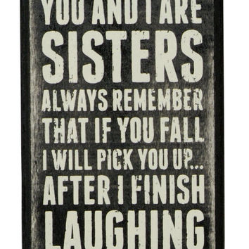 Primitives by Kathy Box Sign 3 by 4.5-Inch Sisters Always Primitives By Kathy